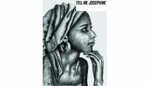 Tell me Josephine